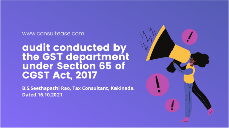 audit conducted by the gst department under section 65 of cgst act,2017